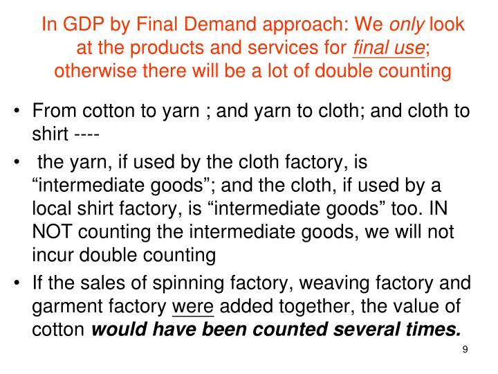 In GDP by Final Demand approach: We