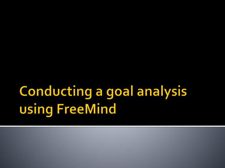 Conducting a goal analysis using freemind