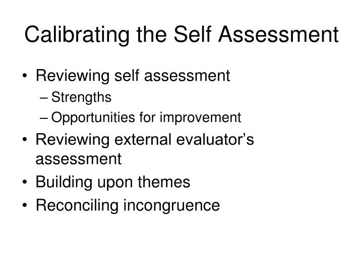Calibrating the Self Assessment