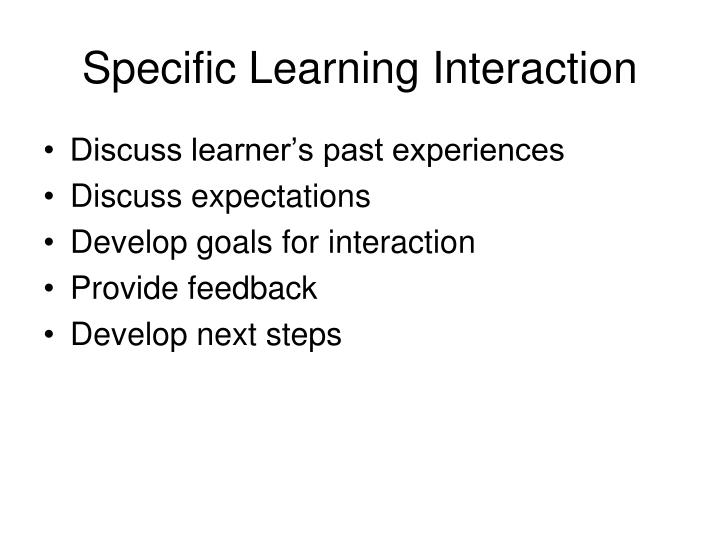 Specific Learning Interaction