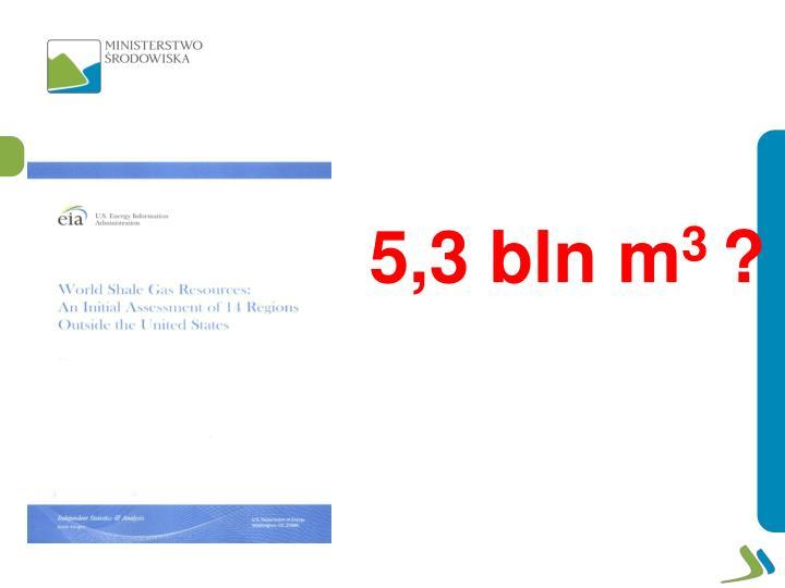5,3 bln m