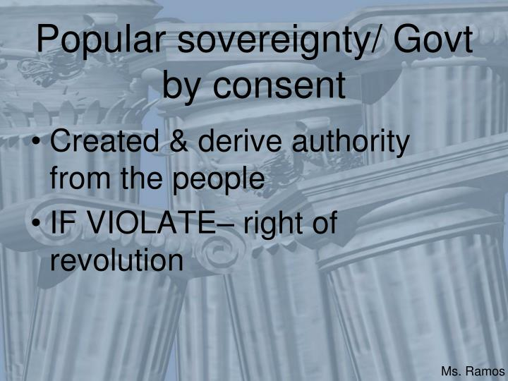 Popular sovereignty/ Govt by consent