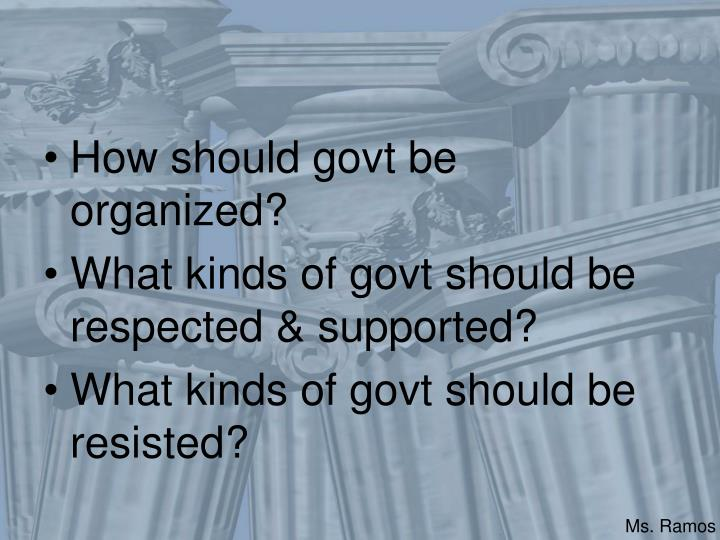 How should govt be organized?