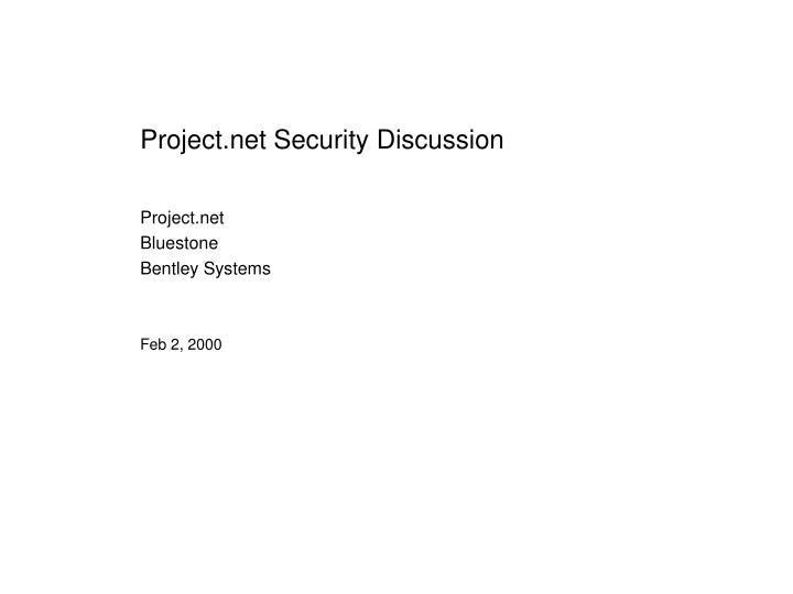 Project.net Security Discussion