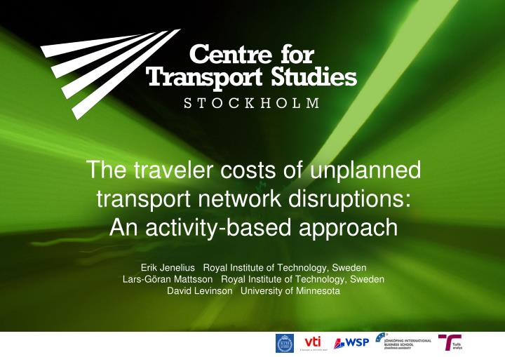 The traveler costs of unplanned transport network disruptions an activity based approach