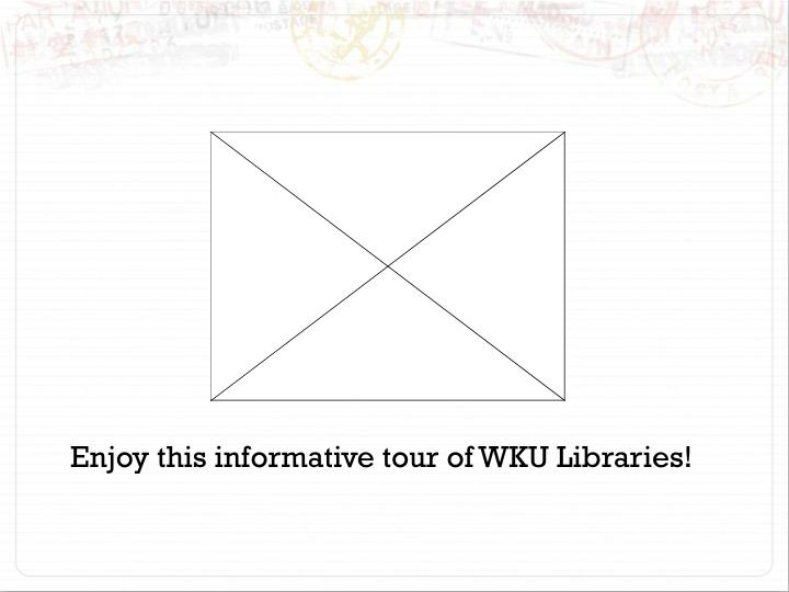 Enjoy this informative tour of WKU Libraries!