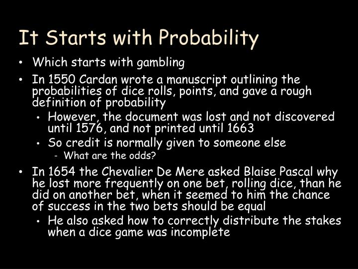 It Starts with Probability