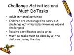 challenge activities and must dotasks