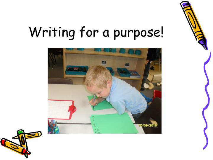 Writing for a purpose!