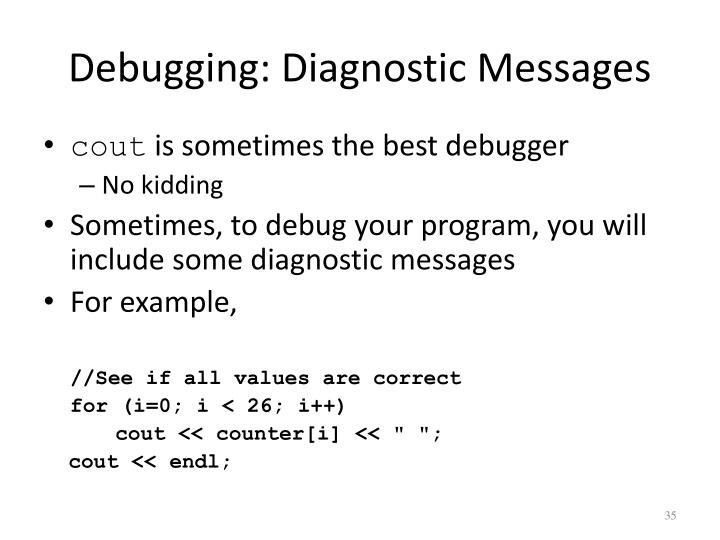 Debugging: Diagnostic Messages
