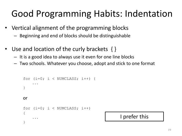 Good Programming Habits: Indentation