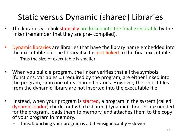Static versus Dynamic (shared) Libraries