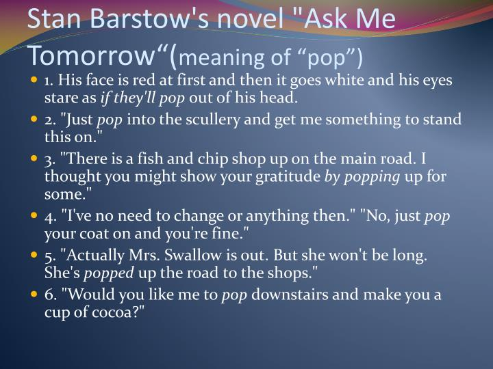 "Stan Barstow's novel ""Ask Me Tomorrow""("