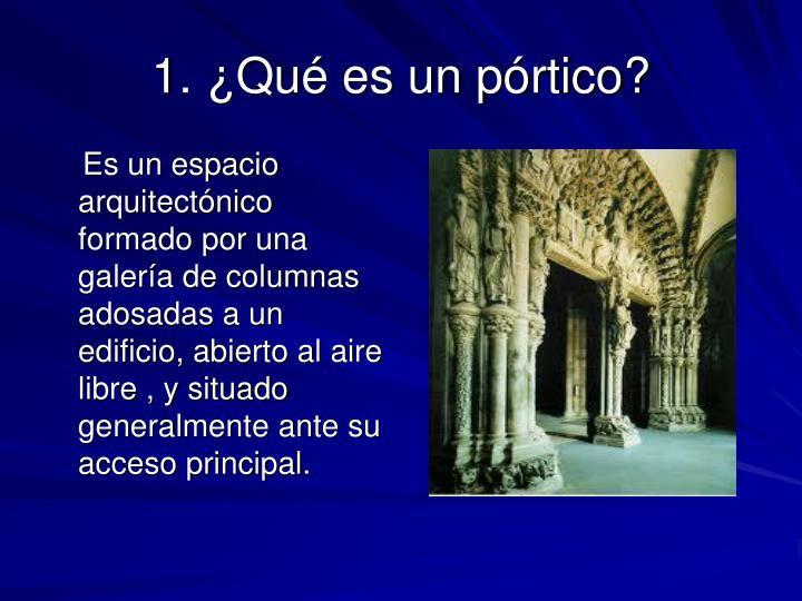 1. ¿Qué es un pórtico?