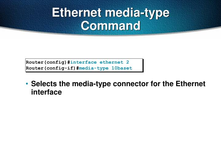 Ethernet media-type Command