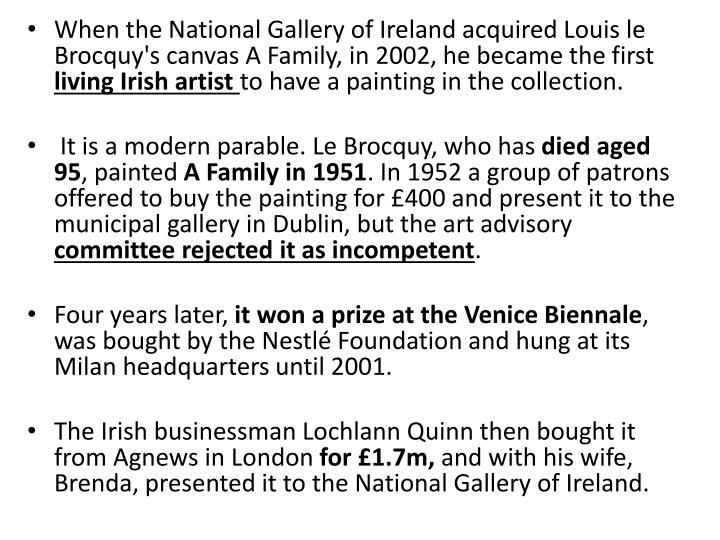 When the National Gallery of Ireland acquired Louis le Brocquy's canvas A Family, in 2002, he became the first