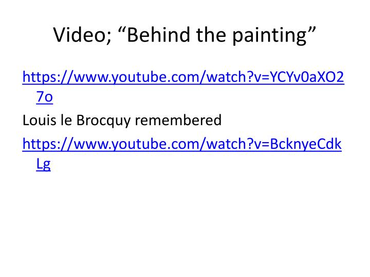 "Video; ""Behind the painting"""