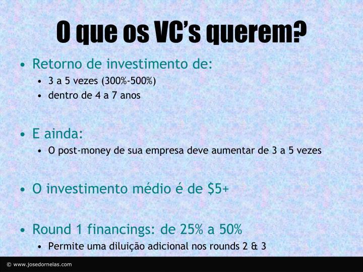 O que os VC's querem?