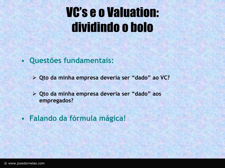 VC's e o Valuation: