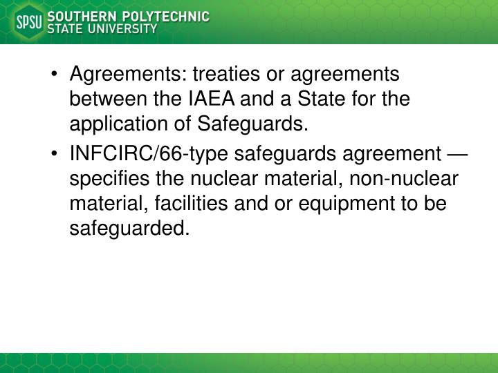 Agreements: treaties or agreements between the IAEA and a State for