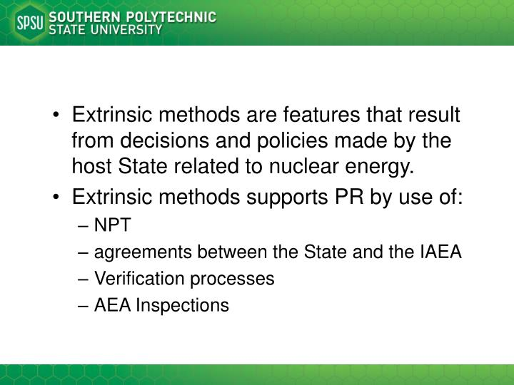 Extrinsic methods are features that result from decisions and policies made by the host State related to nuclear energy.