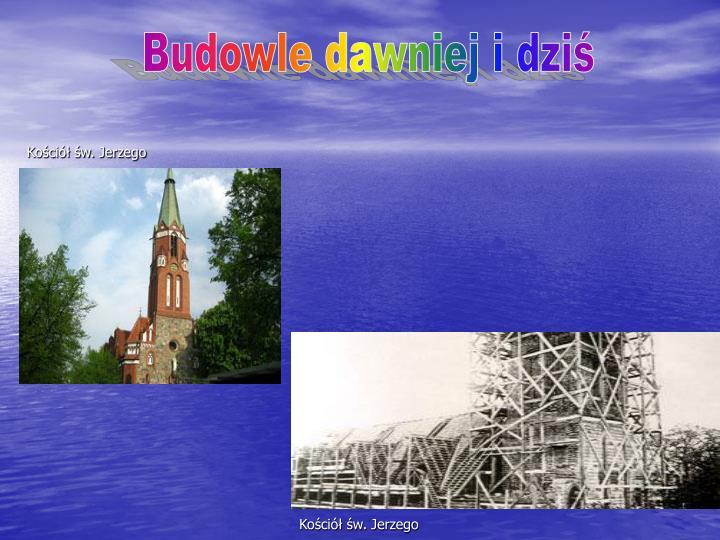 Budowle dawniej i dziś