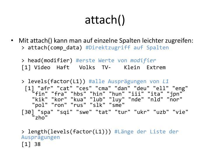 attach()