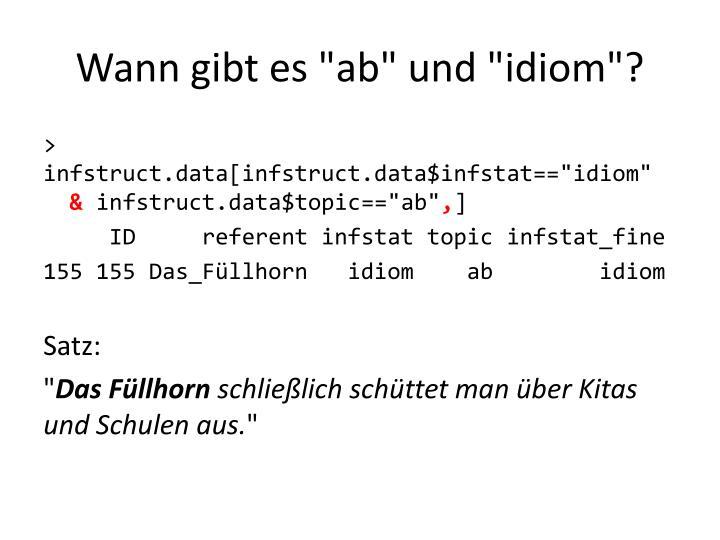 """Wann gibt es """"ab"""" und """"idiom""""?"""