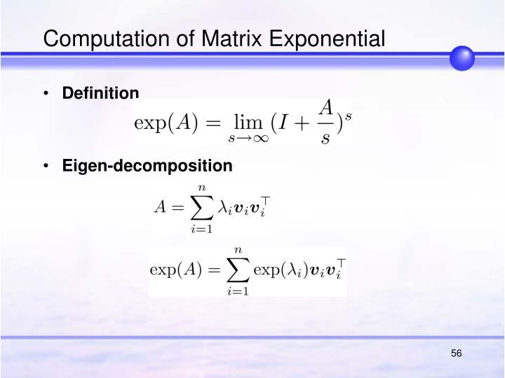 Computation of Matrix Exponential