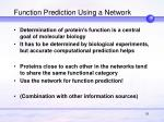 function prediction using a network