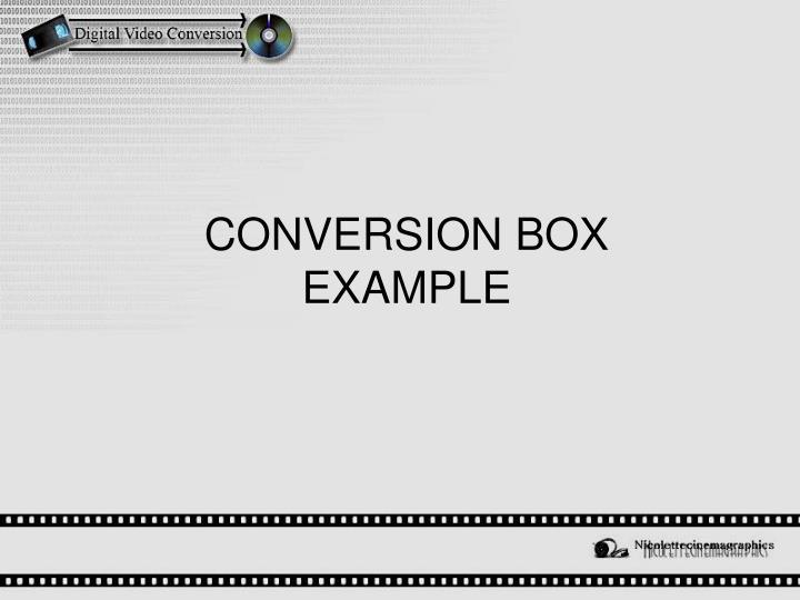 CONVERSION BOX