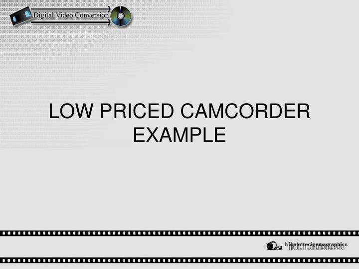 LOW PRICED CAMCORDER