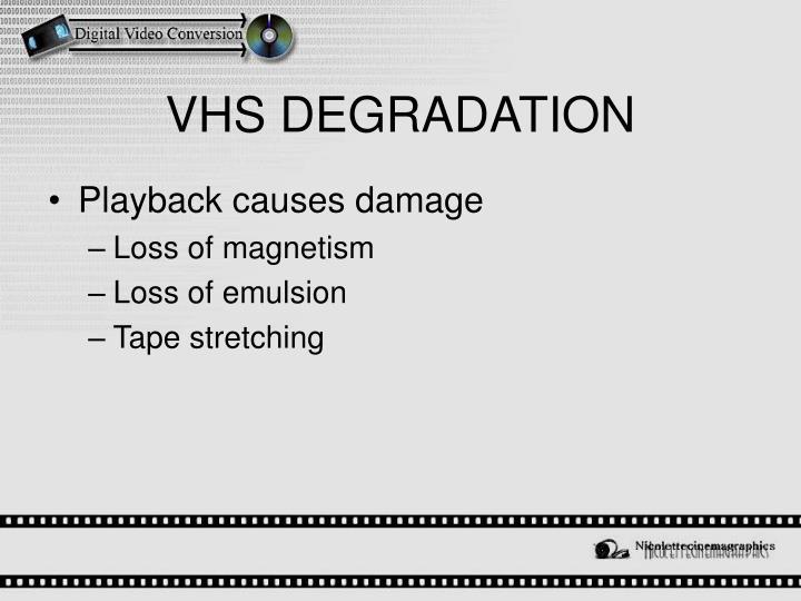 VHS DEGRADATION