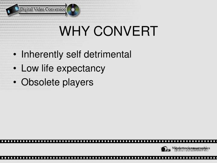 WHY CONVERT