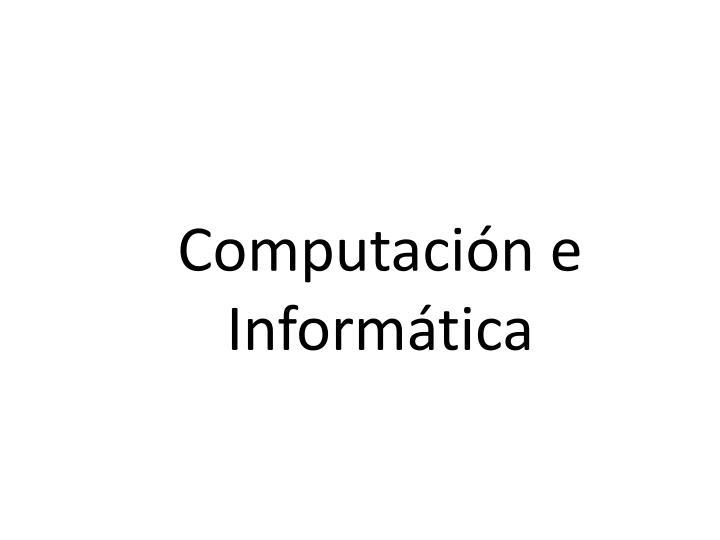 Computación e