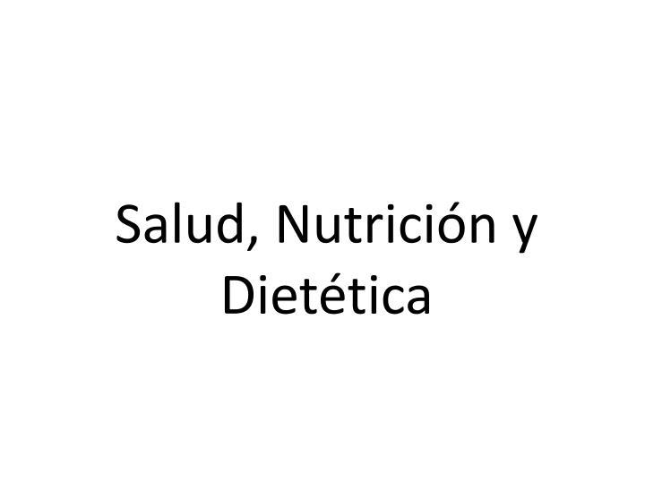 Salud, Nutrición y