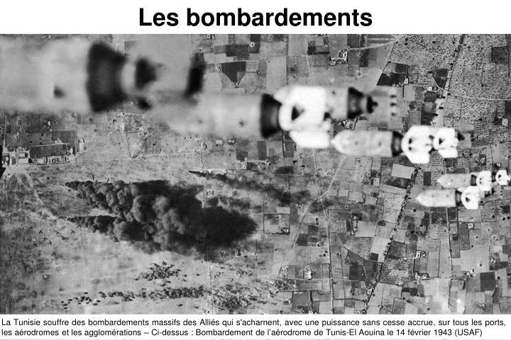 Les bombardements