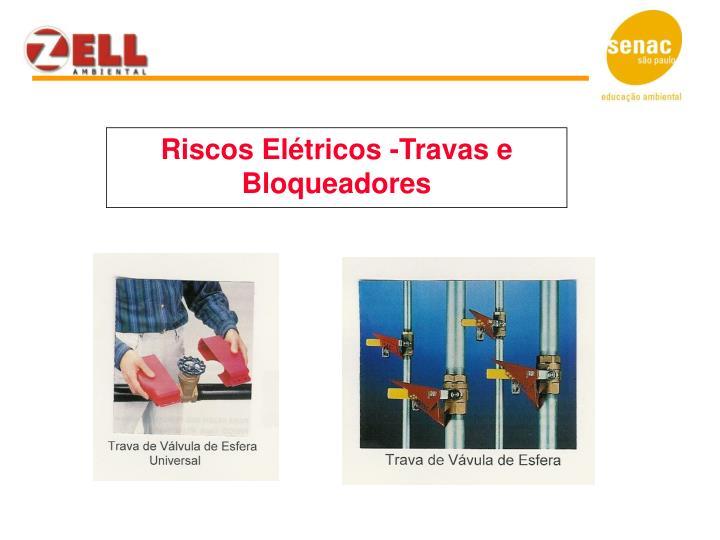 Riscos Elétricos -Travas e Bloqueadores