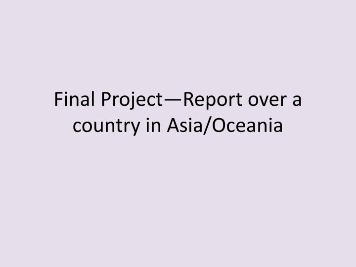 Final project report over a country in asia oceania