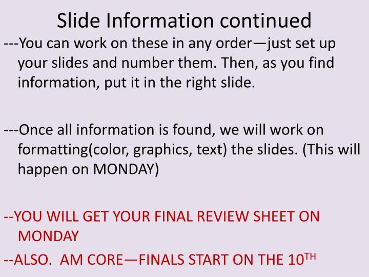 Slide Information continued