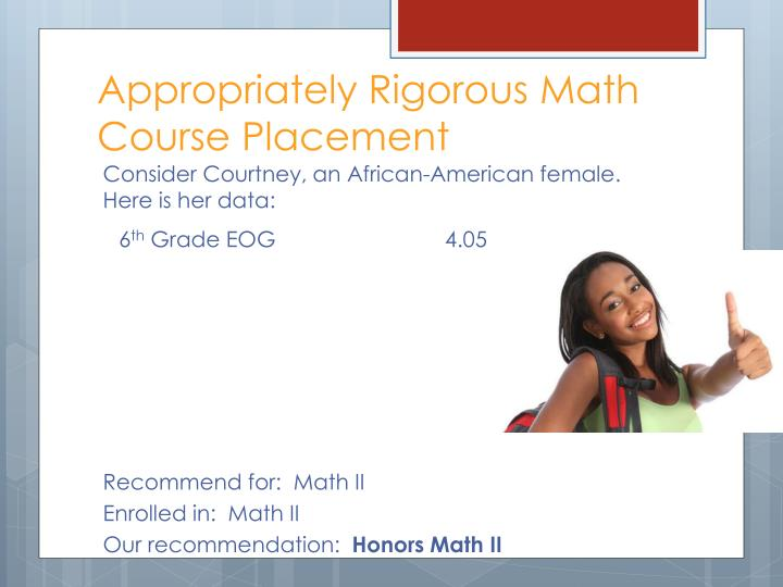 Appropriately Rigorous Math Course Placement