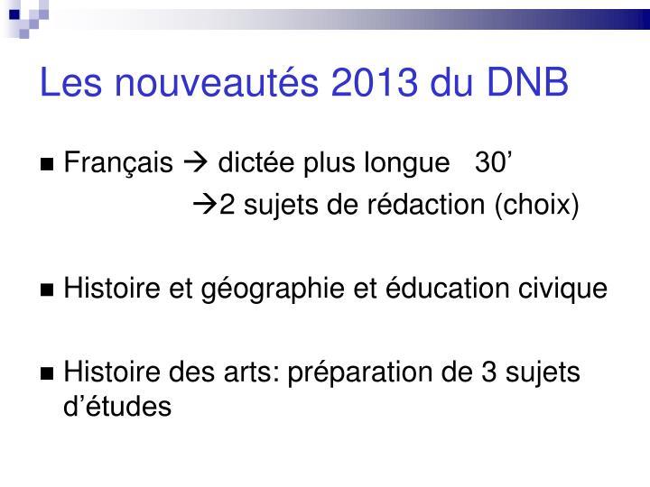 Les nouveautés 2013 du DNB