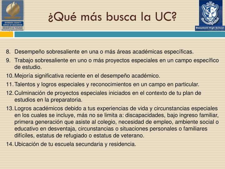 ¿Qué más busca la UC?