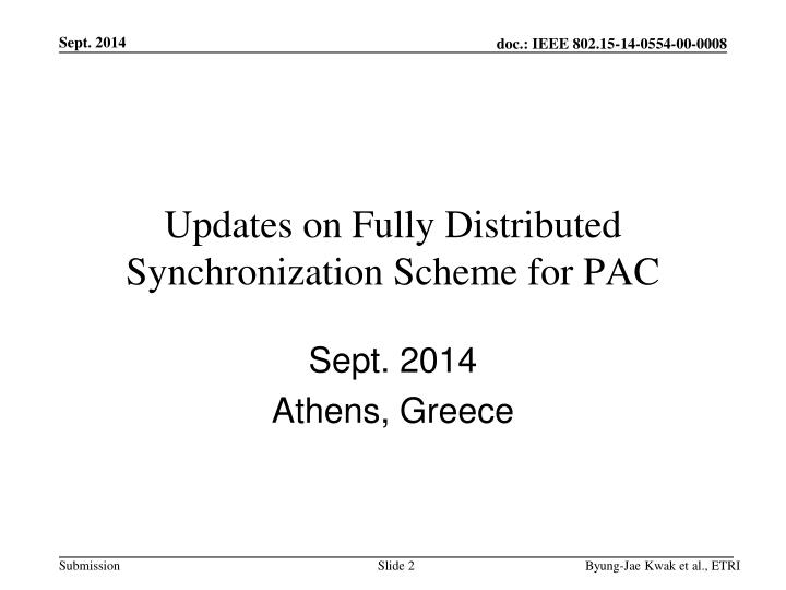 Updates on fully distributed synchronization scheme for pac