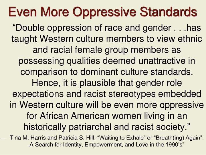 Even More Oppressive Standards