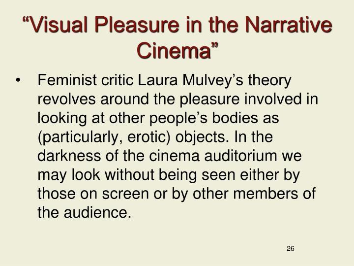 """""""Visual Pleasure in the Narrative Cinema"""""""