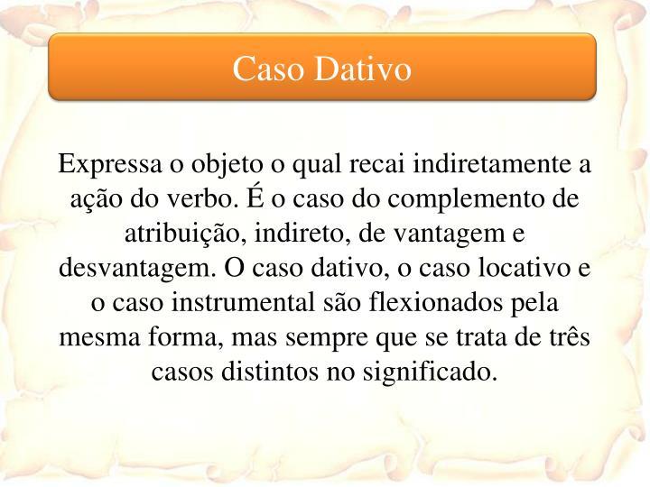 Caso Dativo