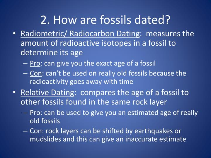 Radiocarbon dating is used to measure the age of fossils. brainly