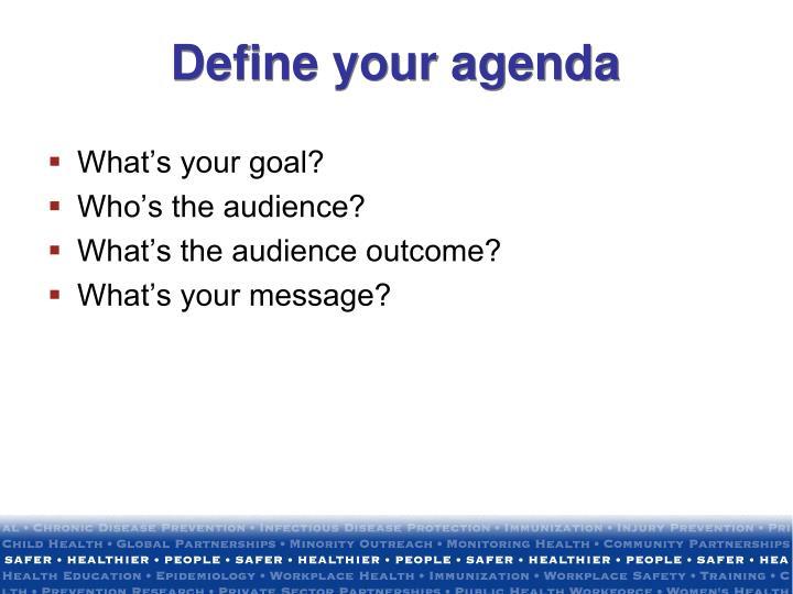 Define your agenda