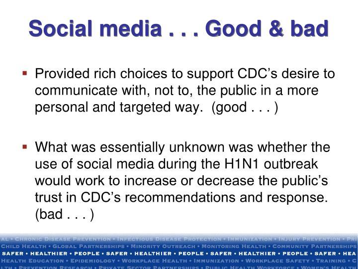 Social media . . . Good & bad